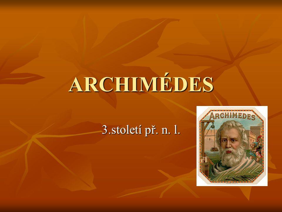 ARCHIMÉDES 3.století př. n. l.