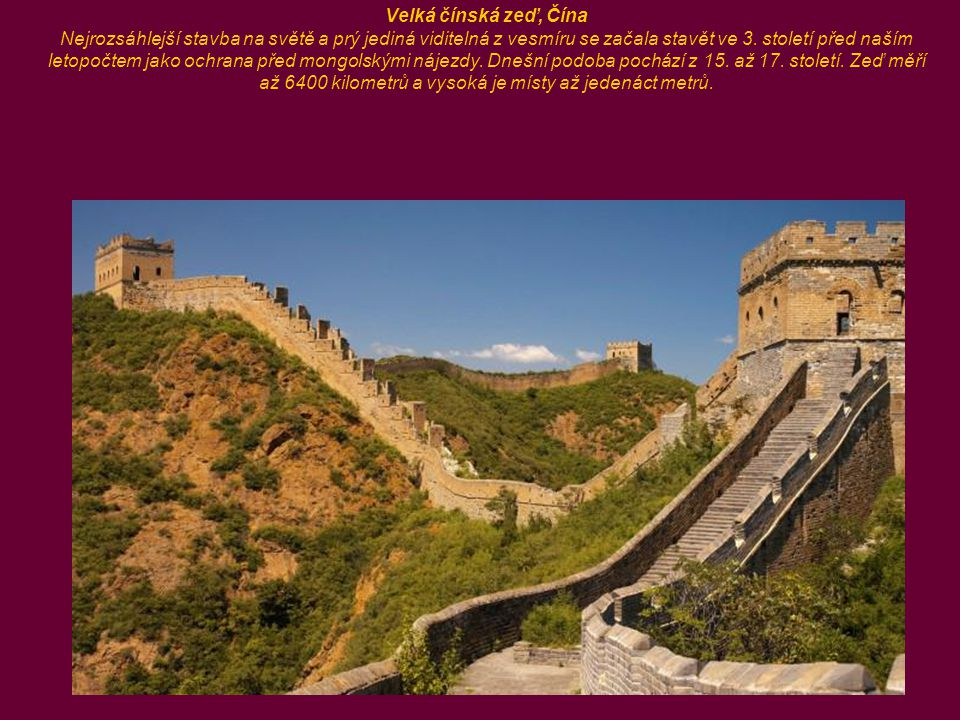 Velká čínská zeď, Čína Nejrozsáhlejší stavba na světě a prý jediná viditelná z vesmíru se začala stavět ve 3.