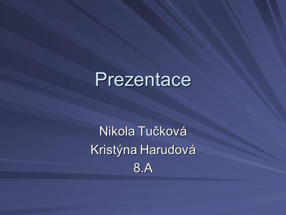 Nikola Tučková Kristýna Harudová 8.A
