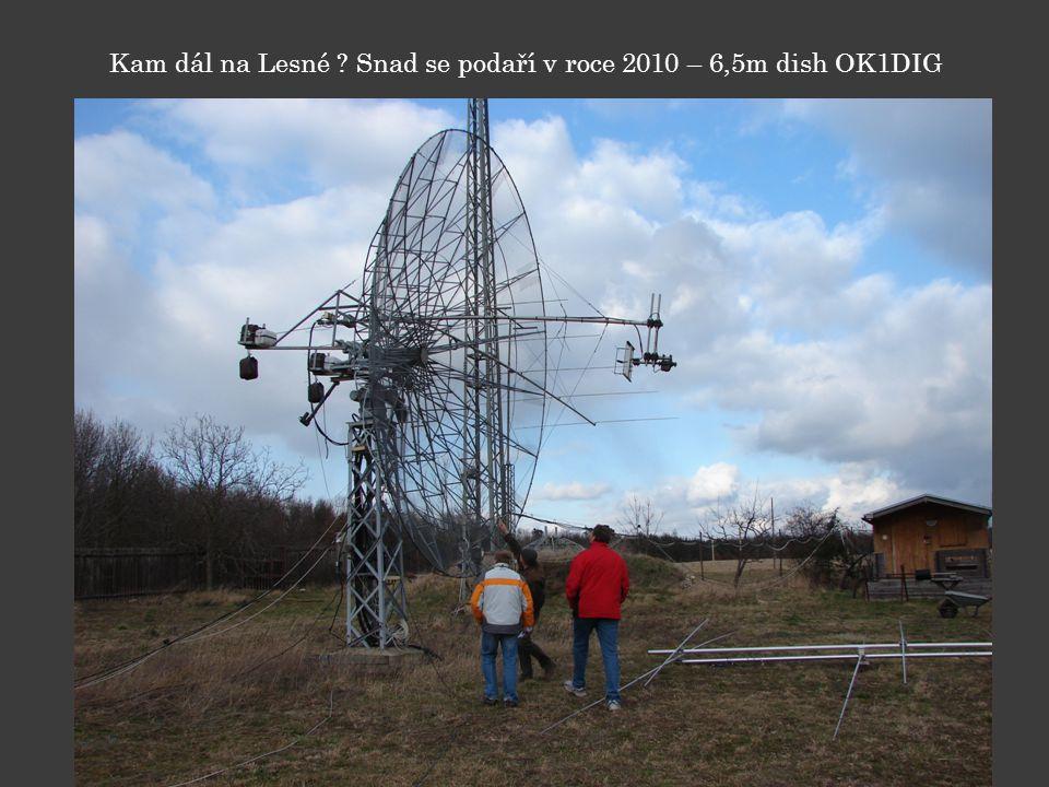 Kam dál na Lesné Snad se podaří v roce 2010 – 6,5m dish OK1DIG