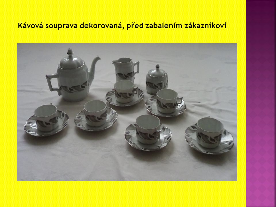 Kávová souprava dekorovaná, před zabalením zákazníkovi