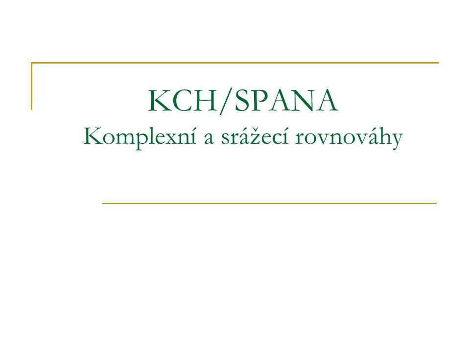 KCH/SPANA Komplexní a srážecí rovnováhy