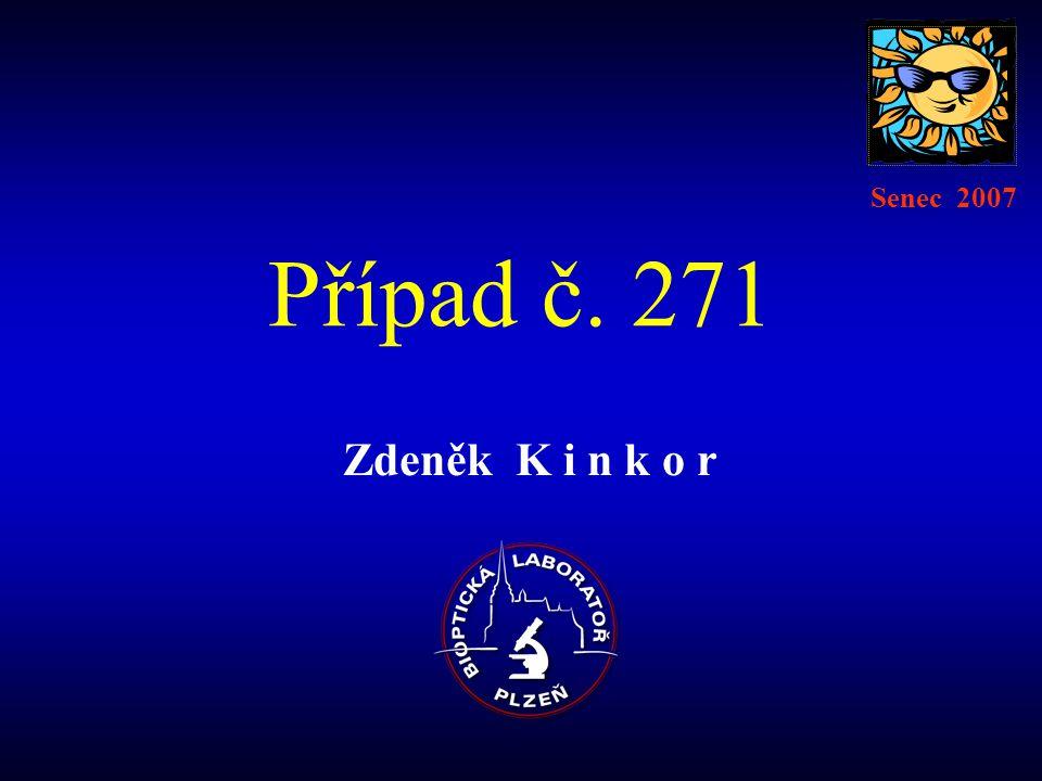 Senec 2007 Případ č. 271 Zdeněk K i n k o r