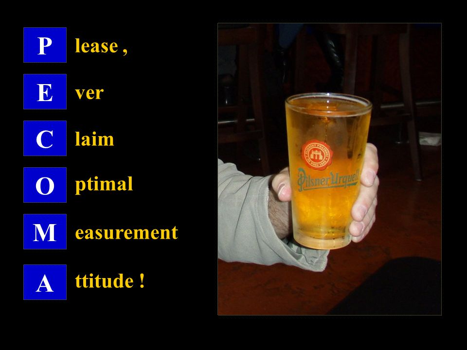 P lease , E ver C laim O ptimal M easurement A ttitude !