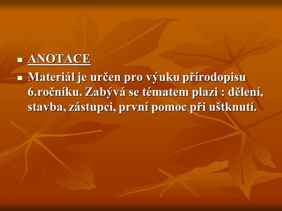 ANOTACE Materiál je určen pro výuku přírodopisu 6.ročníku.