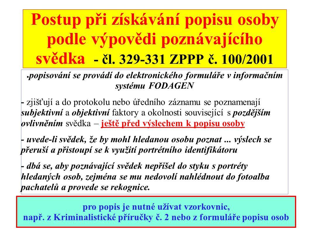 Postup při získávání popisu osoby podle výpovědi poznávajícího svědka - čl. 329-331 ZPPP č. 100/2001