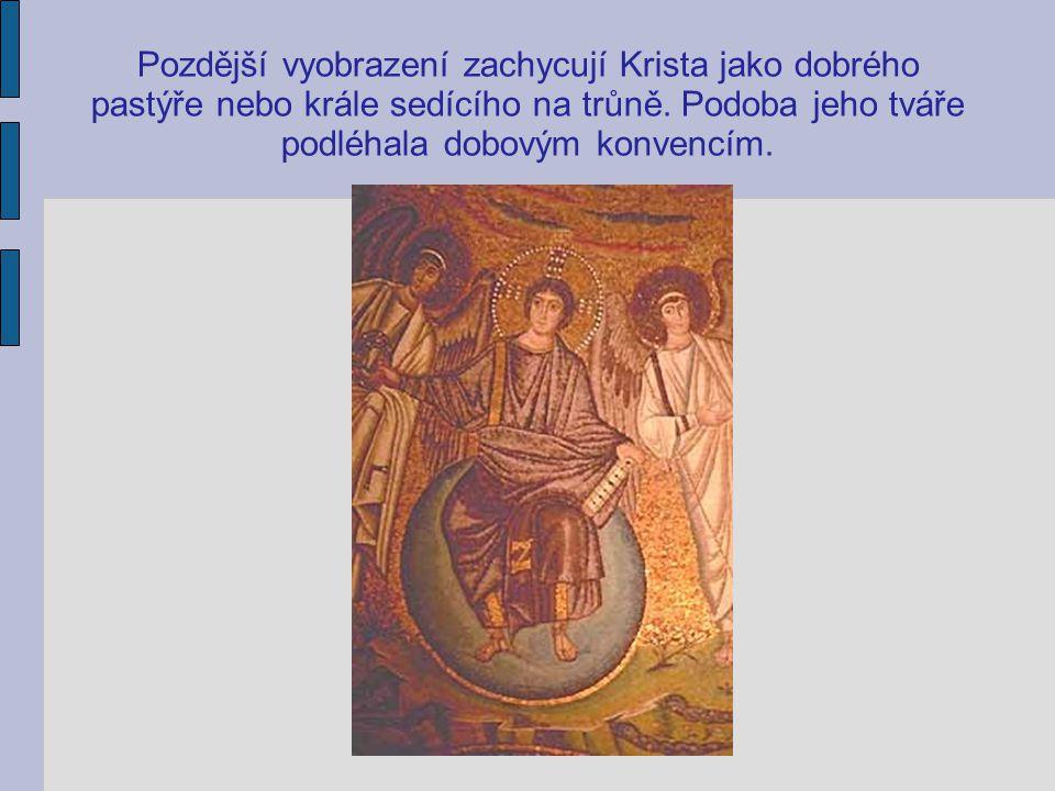 Pozdější vyobrazení zachycují Krista jako dobrého pastýře nebo krále sedícího na trůně.