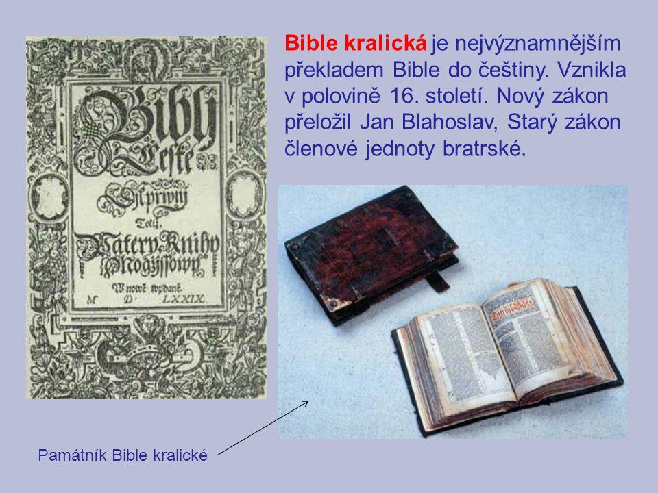 Bible kralická je nejvýznamnějším překladem Bible do češtiny. Vznikla