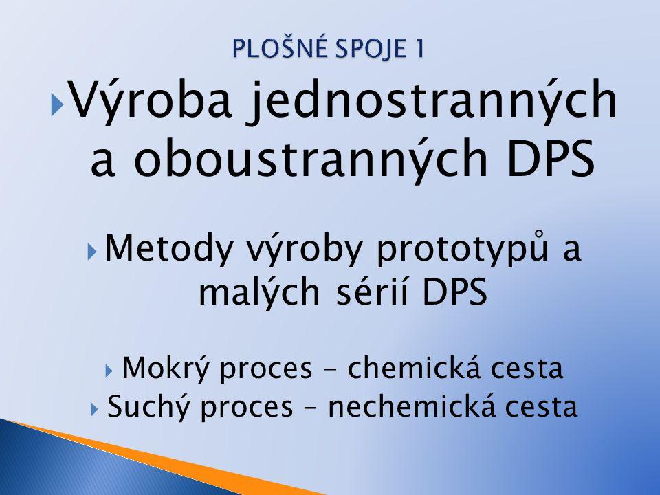 Výroba jednostranných a oboustranných DPS