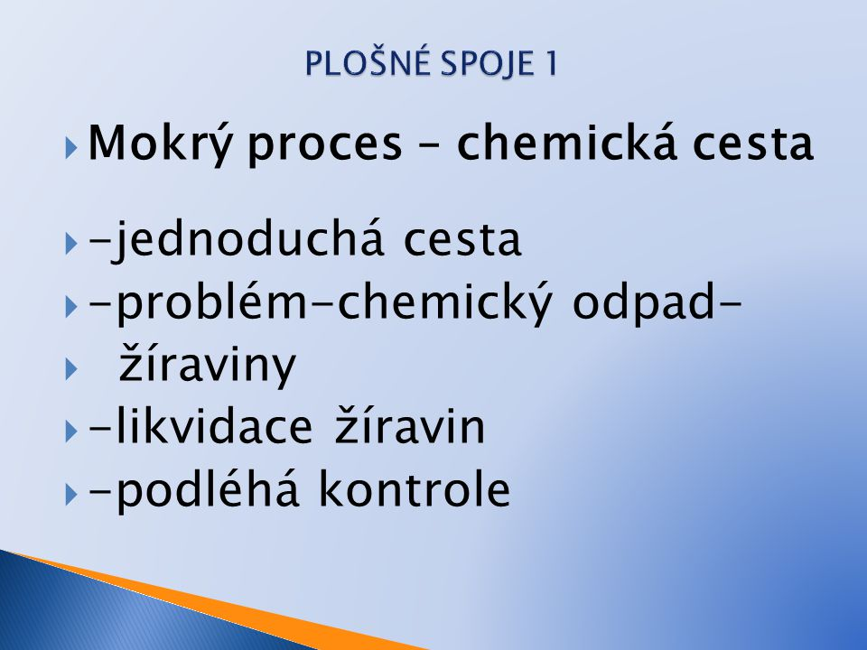 Mokrý proces – chemická cesta -jednoduchá cesta