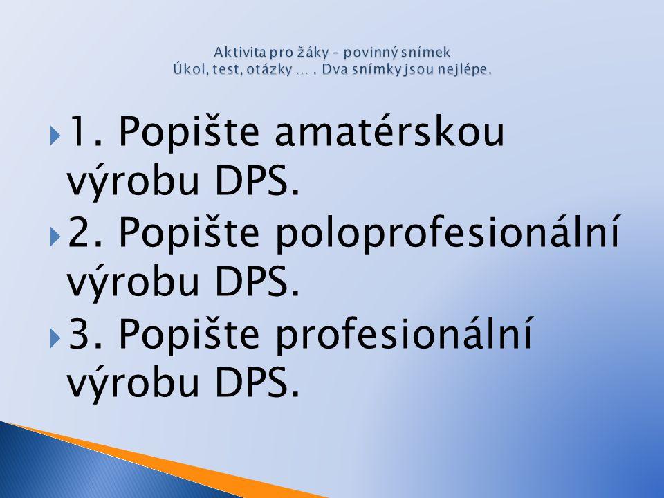 1. Popište amatérskou výrobu DPS.