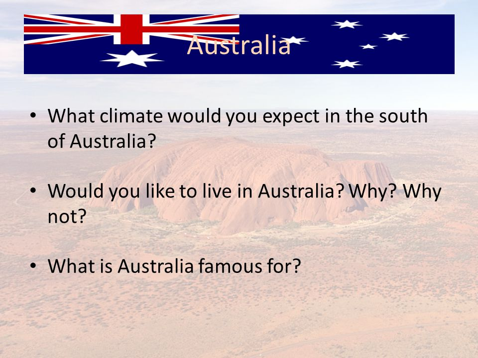 Australia What climate would you expect in the south of Australia