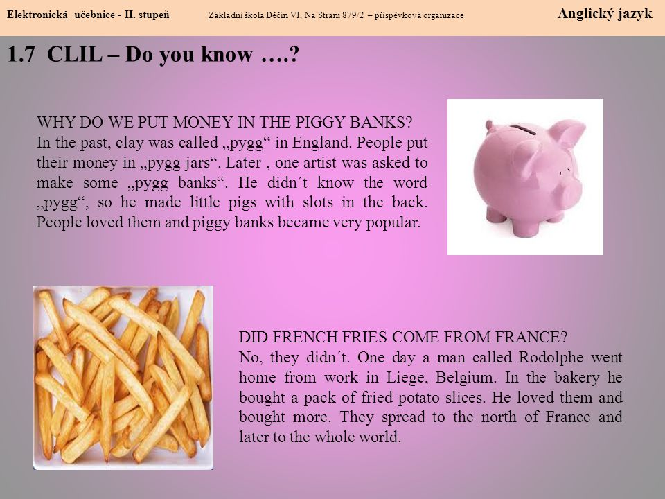 1.7 CLIL – Do you know …. WHY DO WE PUT MONEY IN THE PIGGY BANKS