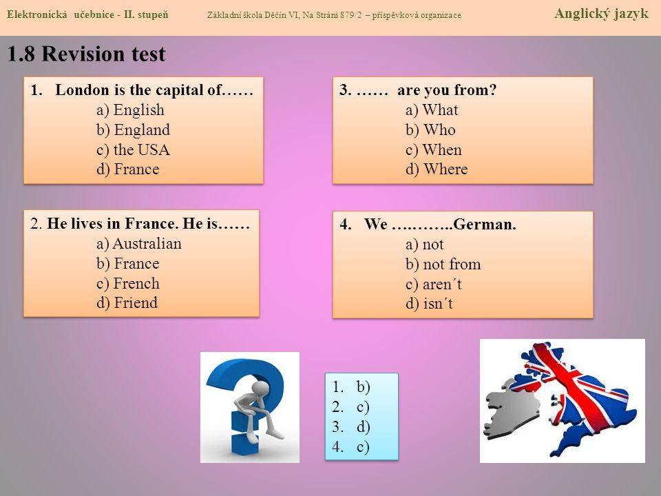 1.8 Revision test London is the capital of…… a) English b) England