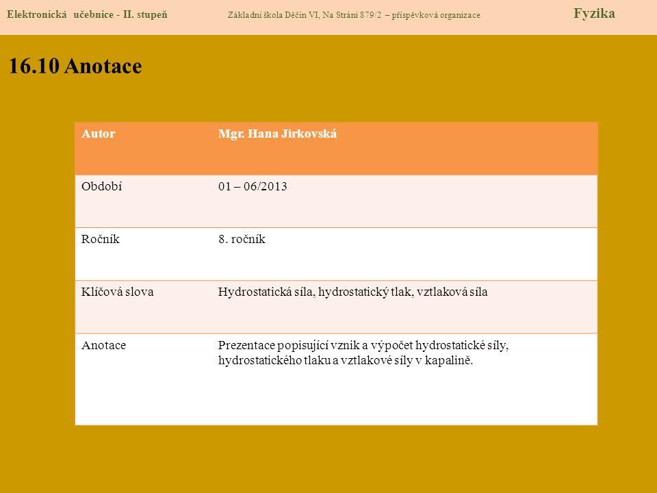 16.10 Anotace Autor Mgr. Hana Jirkovská Období 01 – 06/2013 Ročník