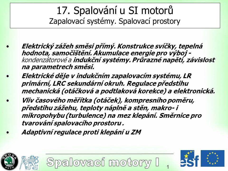 17. Spalování u SI motorů Zapalovací systémy. Spalovací prostory