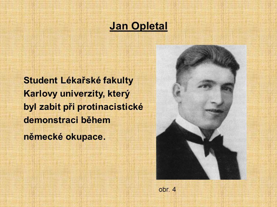 Jan Opletal Student Lékařské fakulty Karlovy univerzity, který