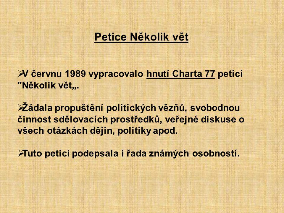 """Petice Několik vět V červnu 1989 vypracovalo hnutí Charta 77 petici Několik vět""""."""