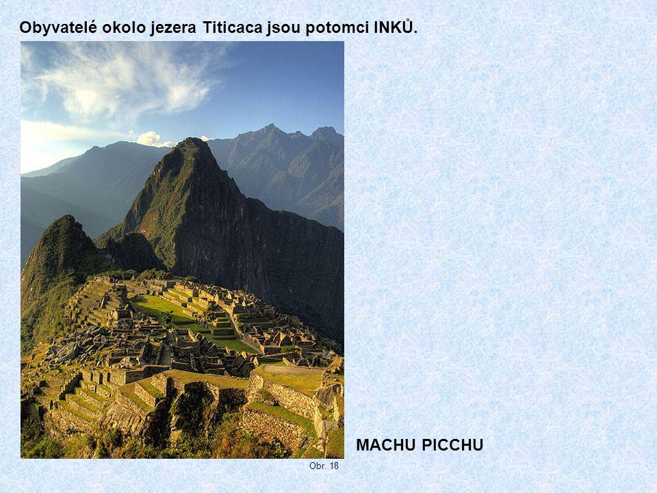 Obyvatelé okolo jezera Titicaca jsou potomci INKŮ.