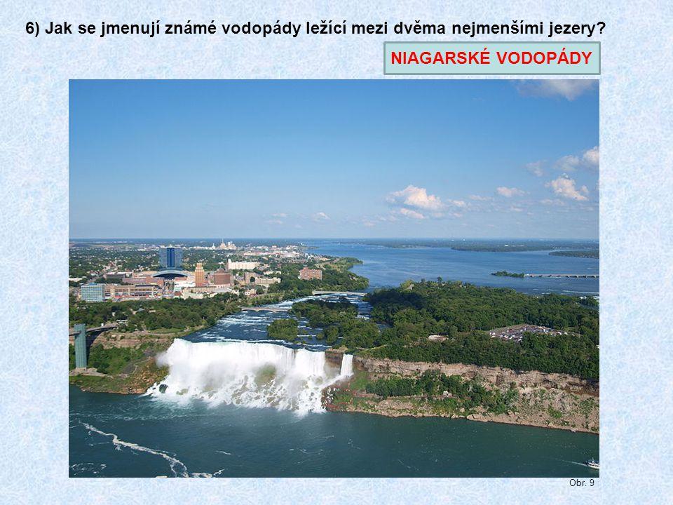 6) Jak se jmenují známé vodopády ležící mezi dvěma nejmenšími jezery