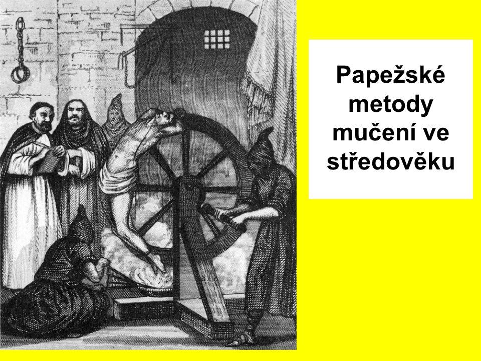 Papežské metody mučení ve středověku