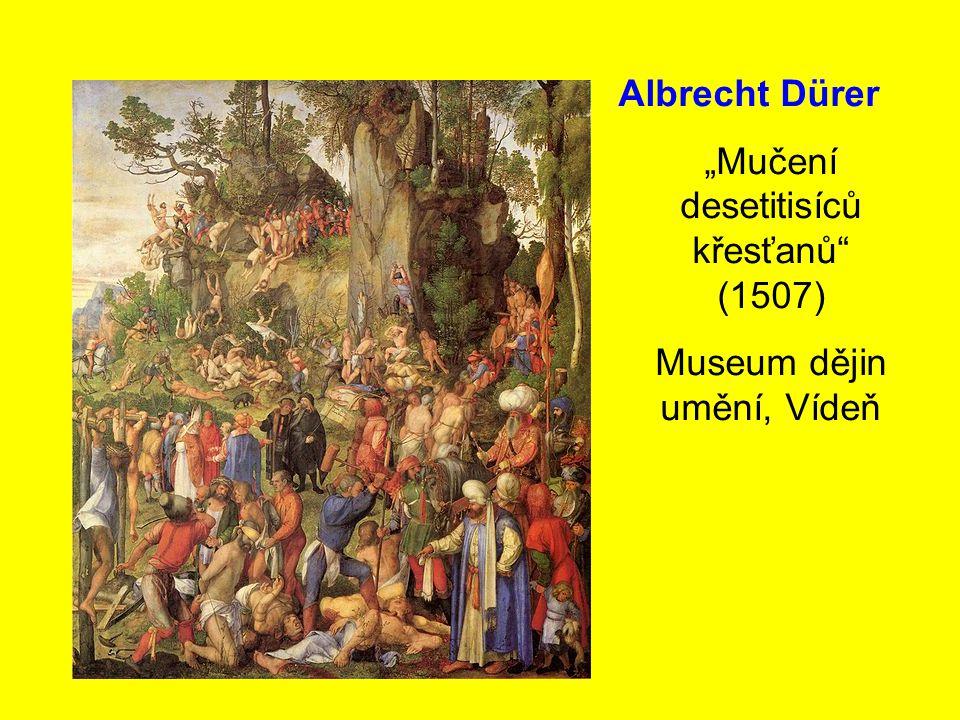 """""""Mučení desetitisíců křesťanů (1507)"""
