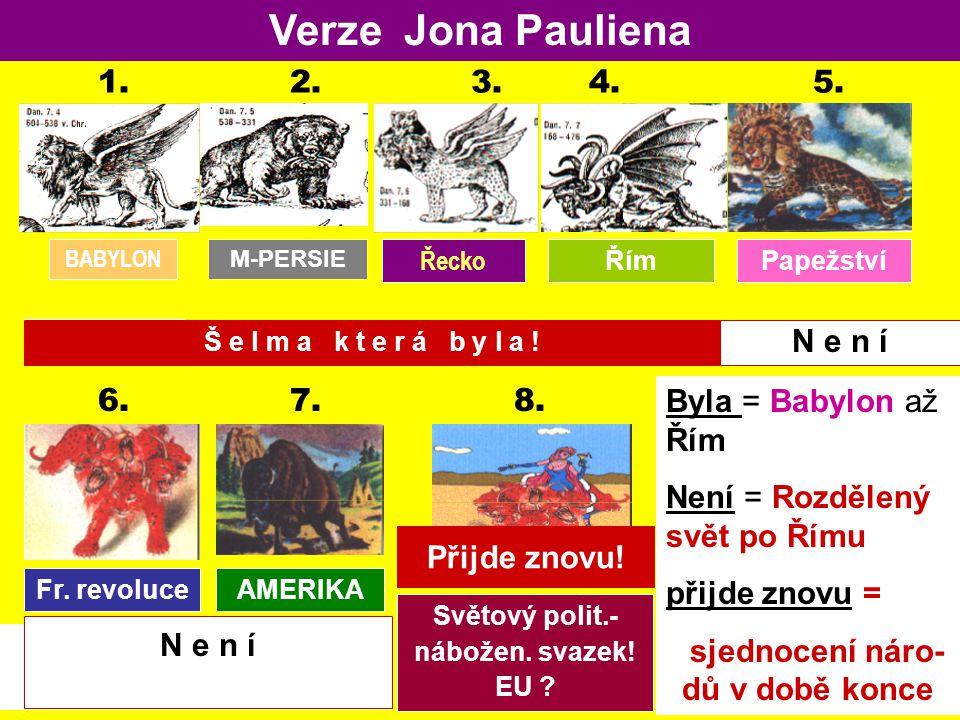 Verze Jona Pauliena 1. 2. 3. 4. 5. N e n í 6. 7. 8.