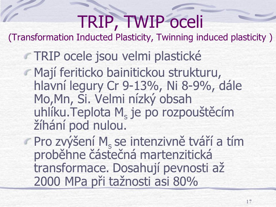 TRIP, TWIP oceli (Transformation Inducted Plasticity, Twinning induced plasticity )