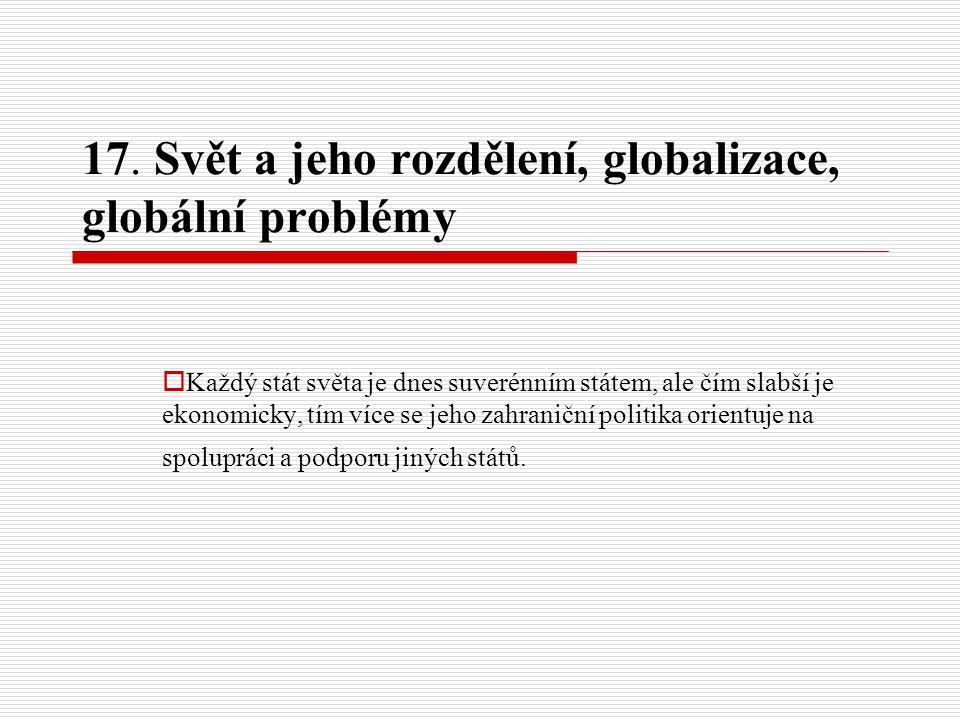 17. Svět a jeho rozdělení, globalizace, globální problémy