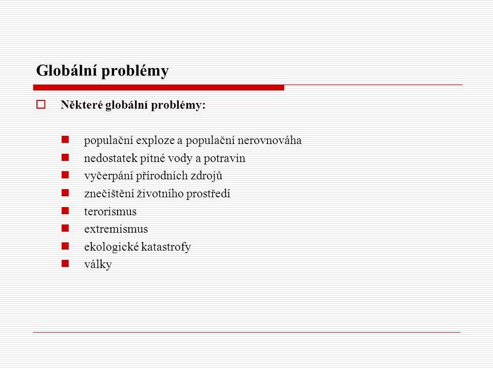 Globální problémy Některé globální problémy: