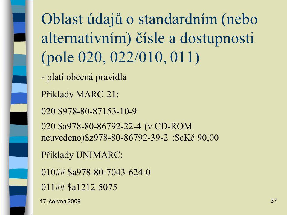 Oblast údajů o standardním (nebo alternativním) čísle a dostupnosti (pole 020, 022/010, 011)