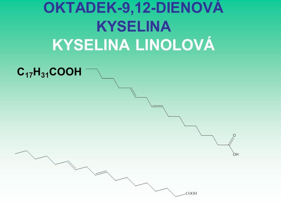 OKTADEK-9,12-DIENOVÁ KYSELINA KYSELINA LINOLOVÁ