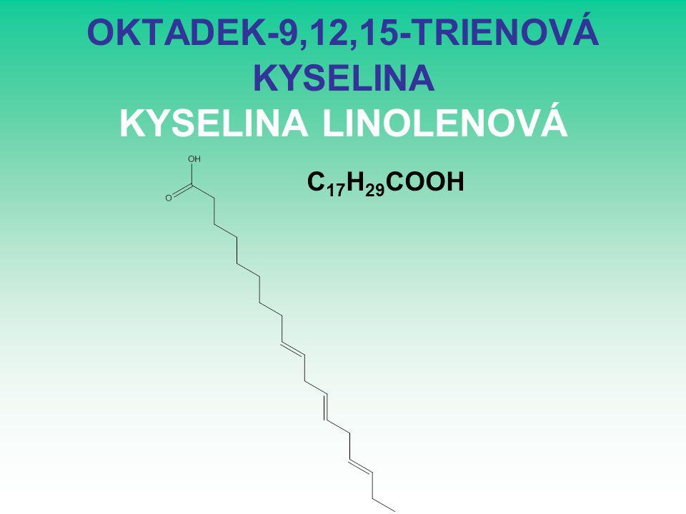 OKTADEK-9,12,15-TRIENOVÁ KYSELINA KYSELINA LINOLENOVÁ