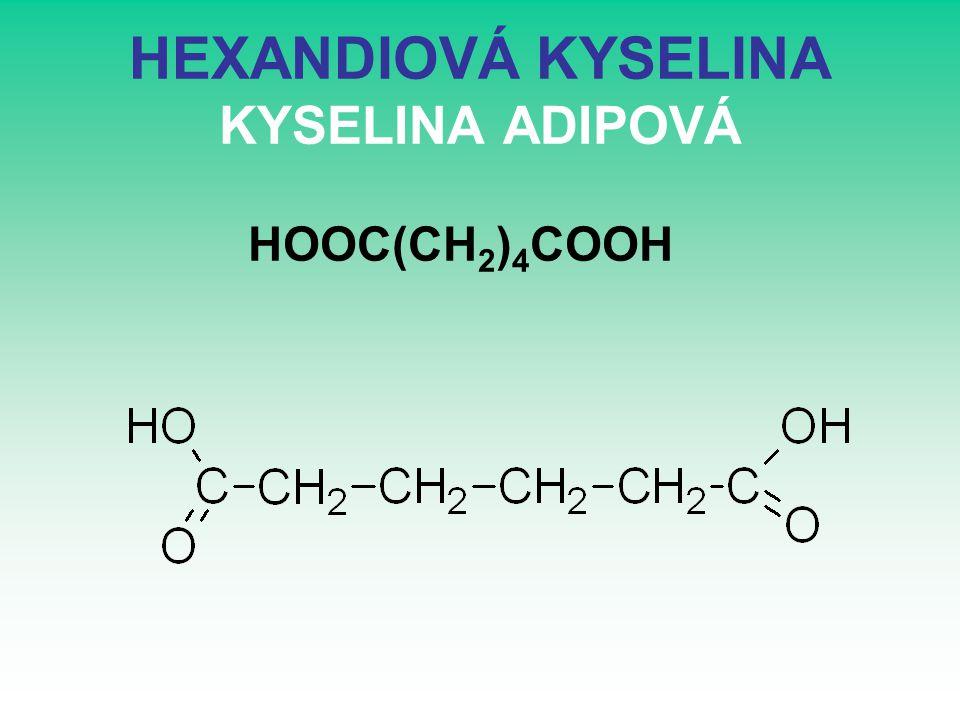 HEXANDIOVÁ KYSELINA KYSELINA ADIPOVÁ