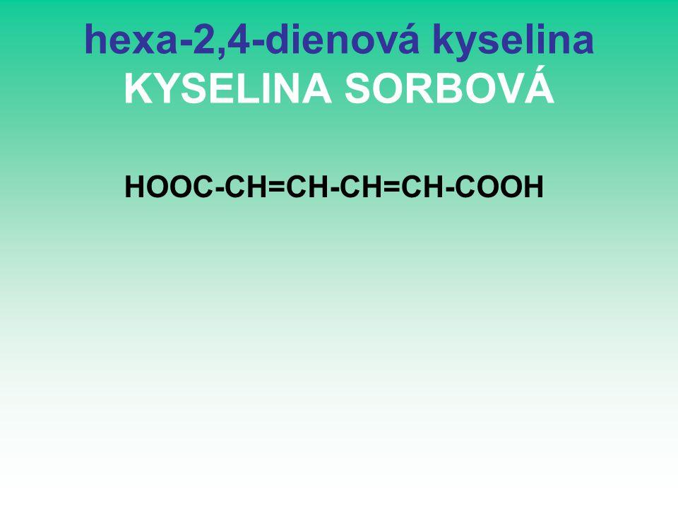 hexa-2,4-dienová kyselina KYSELINA SORBOVÁ