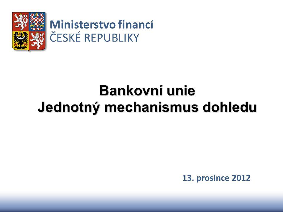 Bankovní unie Jednotný mechanismus dohledu