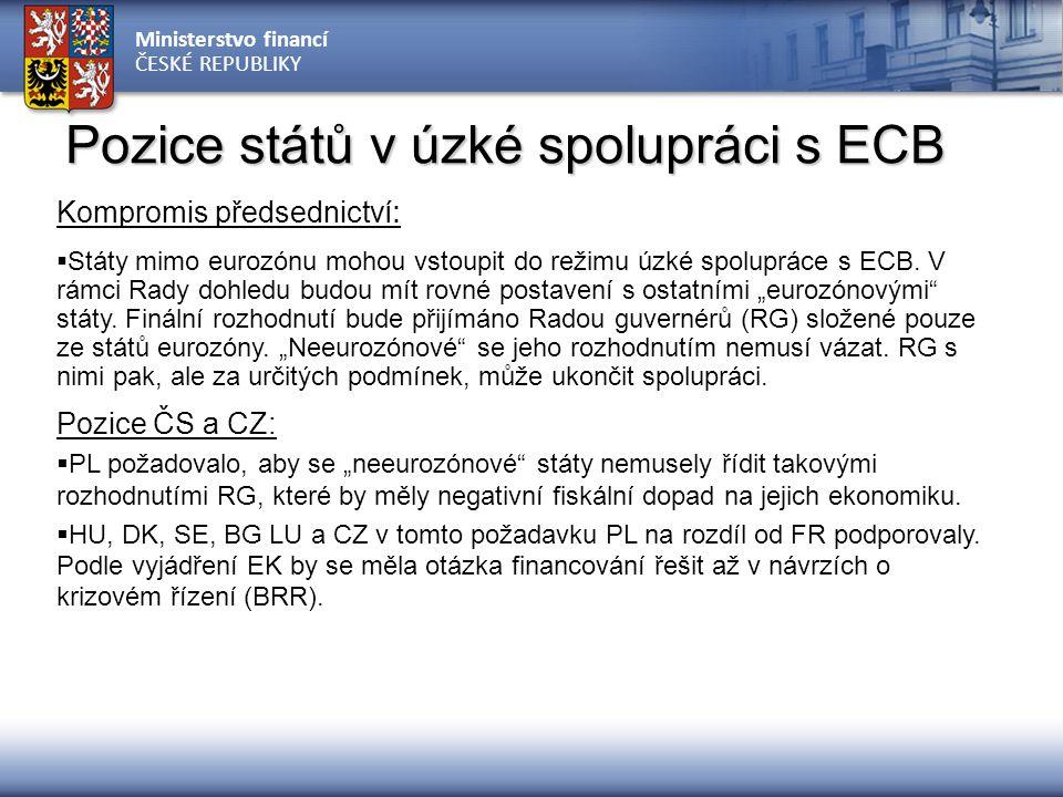 Pozice států v úzké spolupráci s ECB
