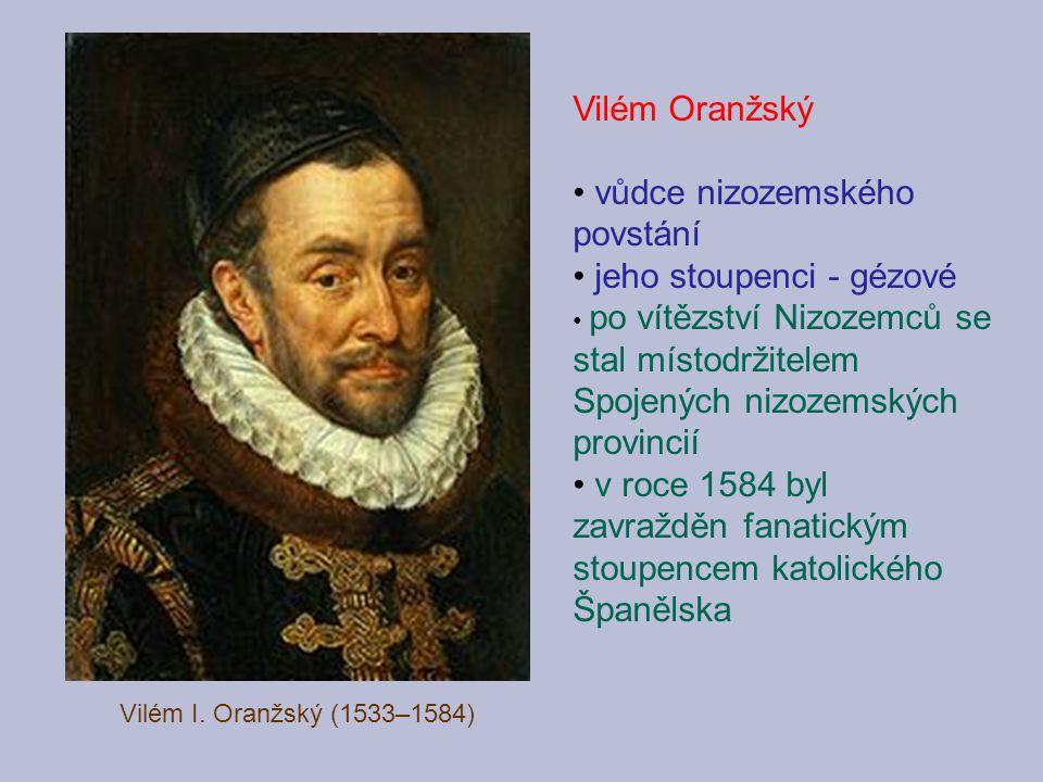 vůdce nizozemského povstání jeho stoupenci - gézové