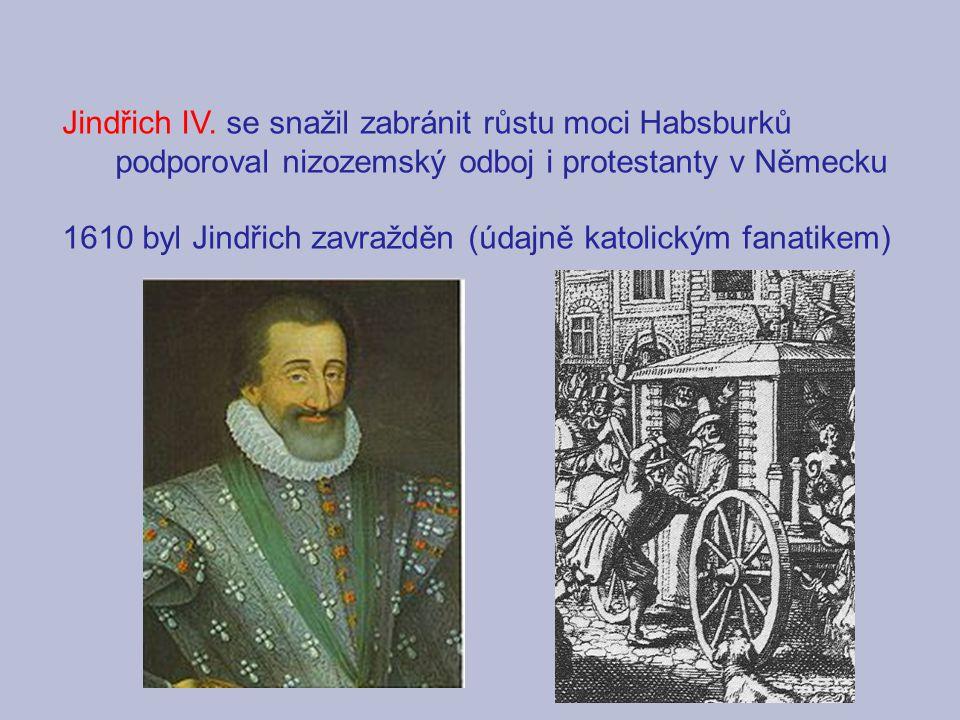 Jindřich IV. se snažil zabránit růstu moci Habsburků