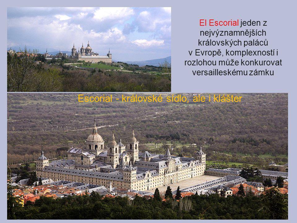Escorial - královské sídlo, ale i klášter