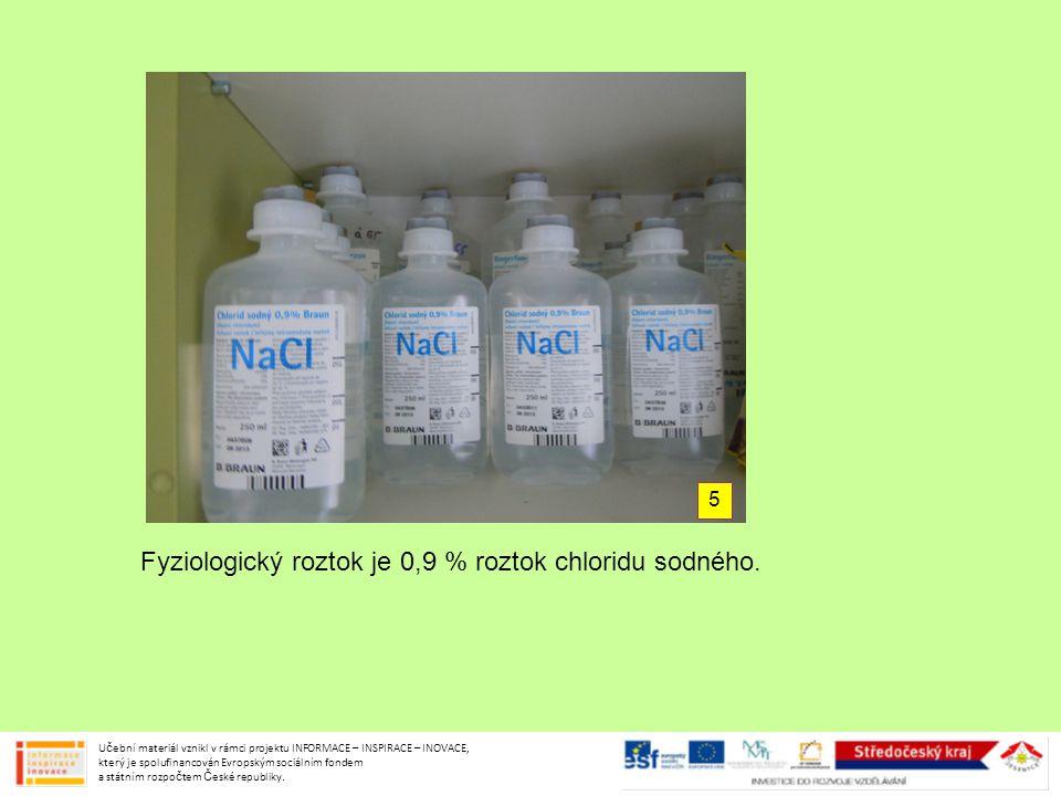 Fyziologický roztok je 0,9 % roztok chloridu sodného.