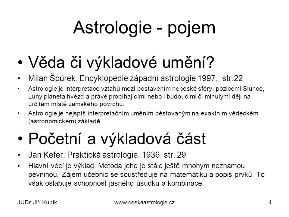 Astrologie - pojem Věda či výkladové umění Početní a výkladová část