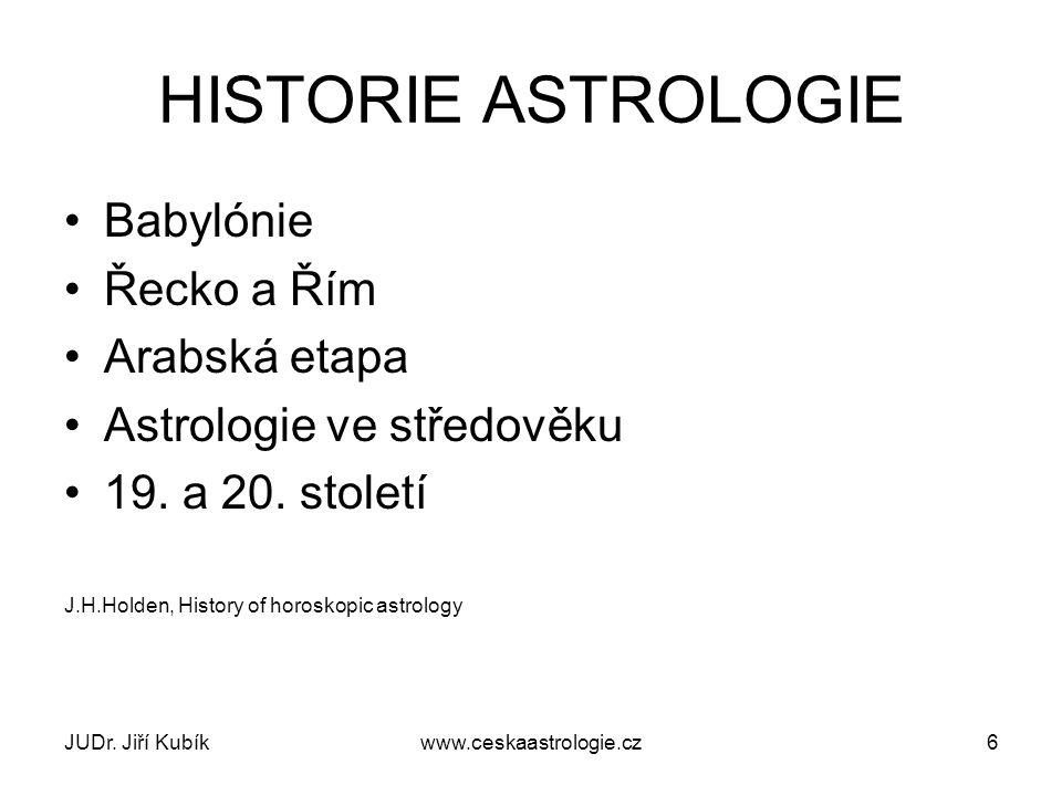 HISTORIE ASTROLOGIE Babylónie Řecko a Řím Arabská etapa