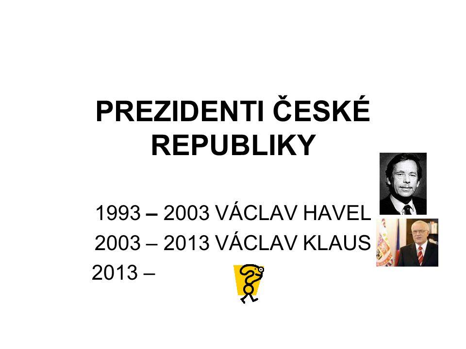 PREZIDENTI ČESKÉ REPUBLIKY