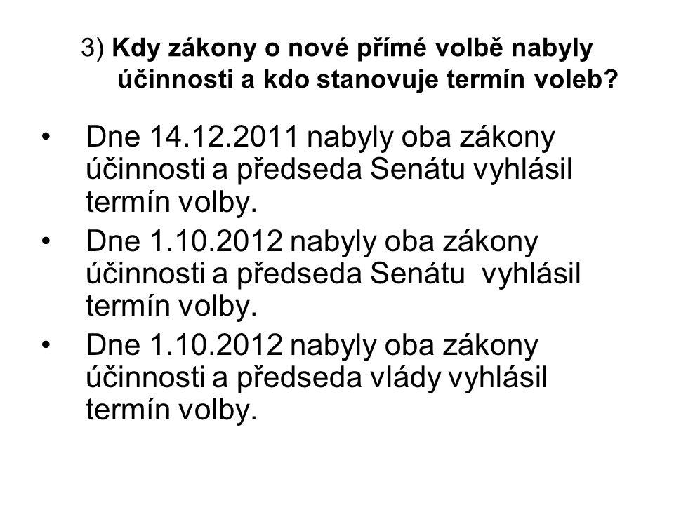 3) Kdy zákony o nové přímé volbě nabyly účinnosti a kdo stanovuje termín voleb