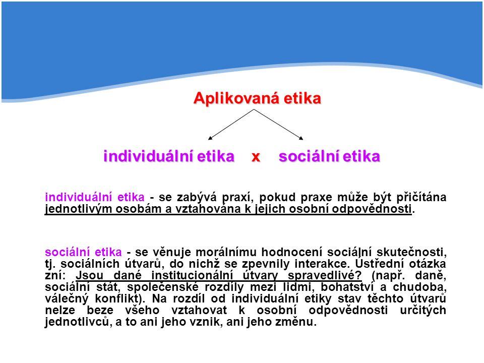 Aplikovaná etika individuální etika x sociální etika
