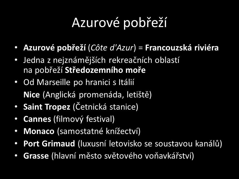 Azurové pobřeží Azurové pobřeží (Côte d Azur) = Francouzská riviéra