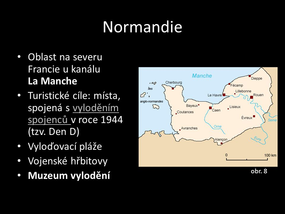Normandie Oblast na severu Francie u kanálu La Manche