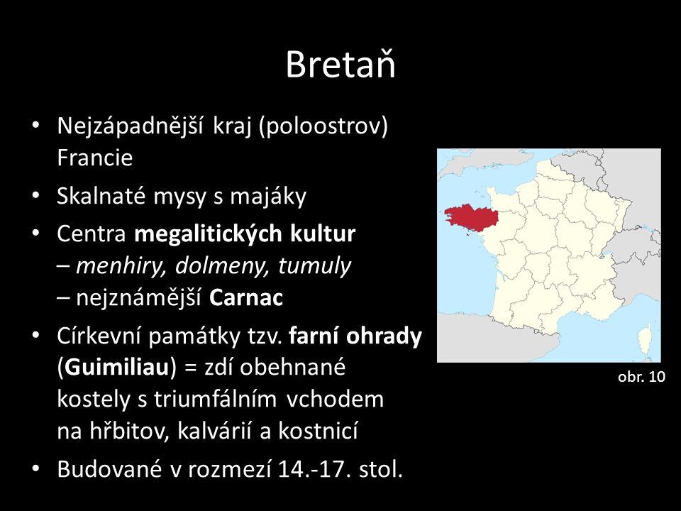 Bretaň Nejzápadnější kraj (poloostrov) Francie Skalnaté mysy s majáky