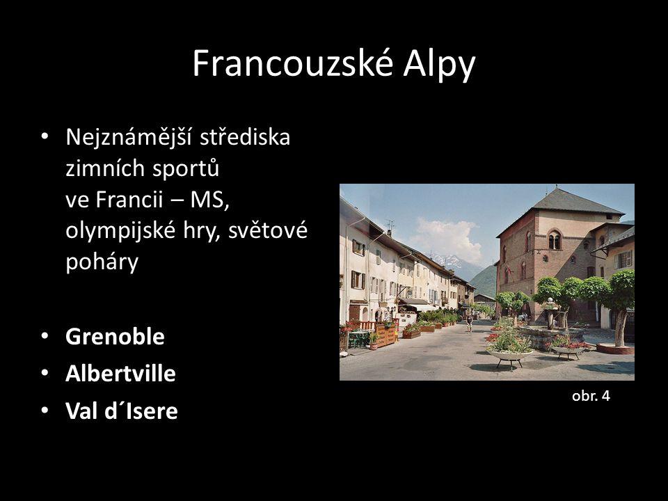 Francouzské Alpy Nejznámější střediska zimních sportů ve Francii – MS, olympijské hry, světové poháry.